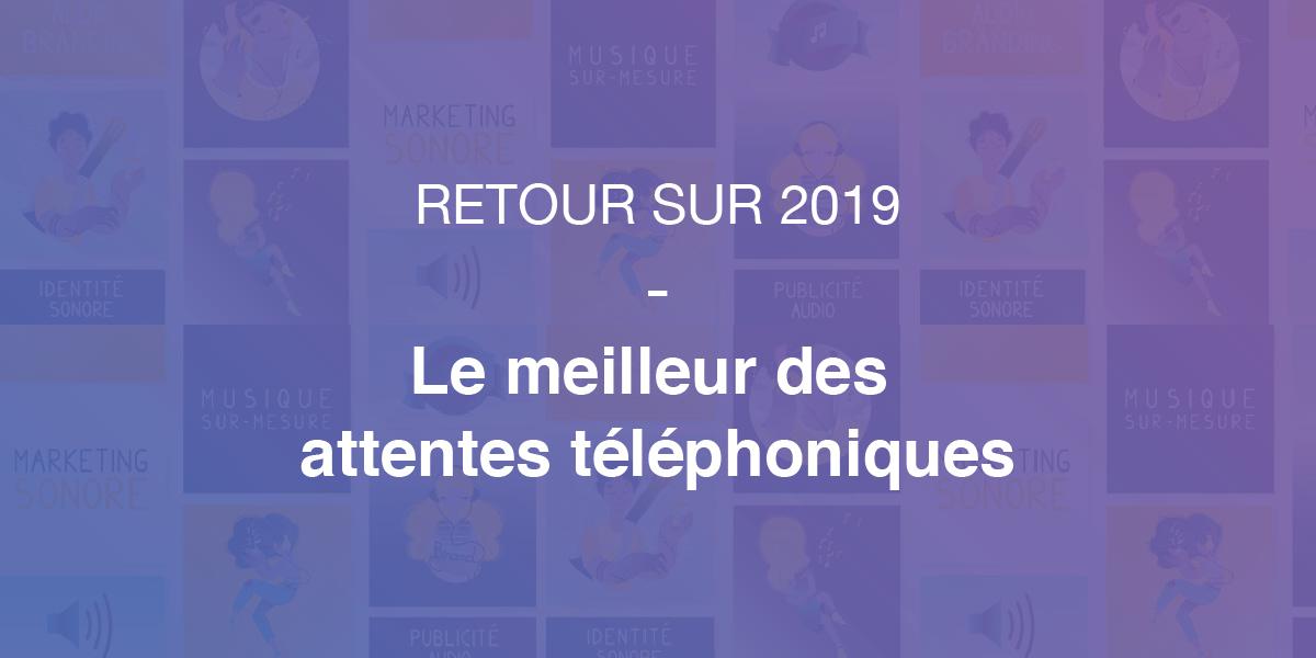 Retour sur 2019 - le meilleur des attentes téléphoniques